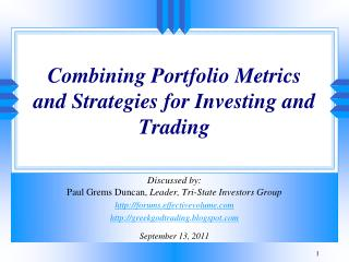 Combining Portfolio Metrics and Strategies for Investing and Trading