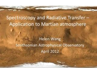 Spectroscopy and  Radiative  Transfer – Application to Martian atmosphere