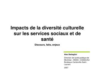 Impacts de la diversité culturelle sur les services sociaux et de santé Discours, faits, enjeux