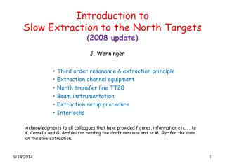 Introduction to Slow Extraction to the North Targets (2008 update)