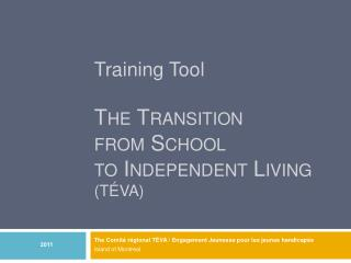 Training  Tool The Transition  from School to Independent Living ( TÉVA)
