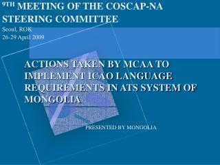 ACTIONS TAKEN BY MCAA TO IMPLEMENT ICAO LANGUAGE REQUIREMENTS IN ATS SYSTEM OF MONGOLIA