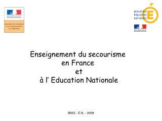 Enseignement du secourisme en France  et  à l' Education Nationale