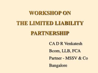 WORKSHOP ON  THE LIMITED LIABILITY  PARTNERSHIP