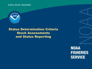 Status Determination Criteria Stock Assessments and Status Reporting