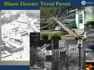 Illinois Disaster: Trivial Pursuit