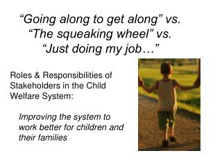 """Going along to get along"" vs.  ""The squeaking wheel"" vs.  ""Just doing my job…"""