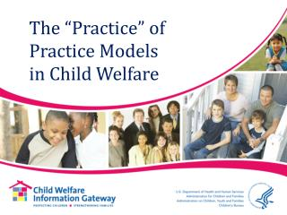 "The ""Practice"" of  Practice Models  in Child Welfare"