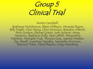 Group 5 Clinical Trial