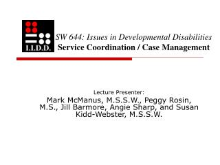 SW 644: Issues in Developmental Disabilities Service Coordination / Case Management