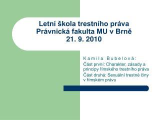 Letní škola trestního práva Právnická fakulta MU v Brně  21. 9. 2010