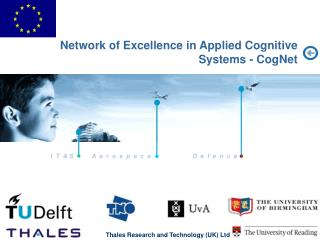 Network of Excellence in Applied Cognitive Systems - CogNet