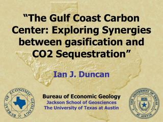 Bureau of Economic Geology Jackson School of Geosciences The University of Texas at Austin