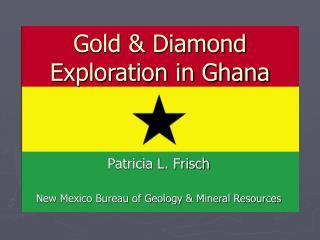 Gold  Diamond Exploration in Ghana