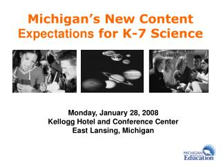 Michigan's New Content             Expectations  for K-7 Science