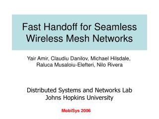 Fast Handoff for Seamless Wireless Mesh Networks