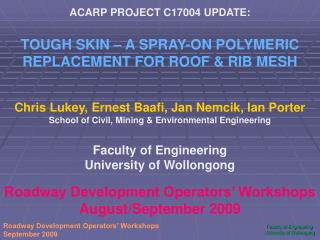 ACARP PROJECT C17004 UPDATE: TOUGH SKIN – A SPRAY-ON POLYMERIC REPLACEMENT FOR ROOF & RIB MESH