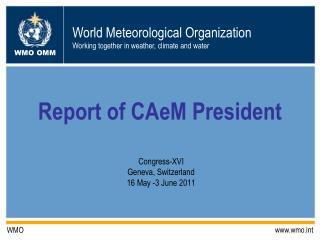Report of CAeM President