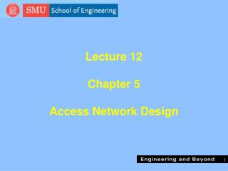 Lecture 12  Chapter 5 Access Network Design