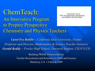 ChemTeach:  An Innovative Program  to Prepare Prospective  Chemistry and Physics Teachers