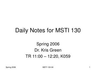 Daily Notes for MSTI 130