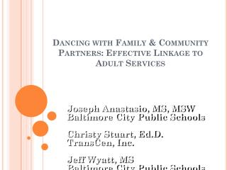 Dancing with Family & Community Partners: Effective Linkage to Adult Services