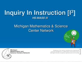 Inquiry In Instruction [I 3 ] HS-MASS III