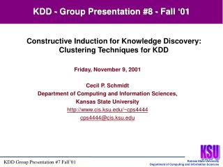 Friday, November 9, 2001 Cecil P. Schmidt Department of Computing and Information Sciences,