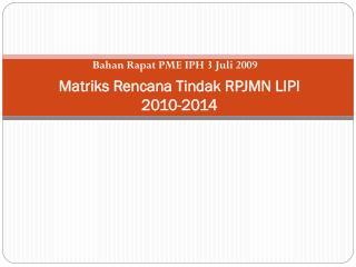 Matriks Rencana Tindak  RPJMN LIPI 2010-2014