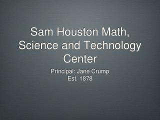 Sam Houston Math, Science and Technology Center