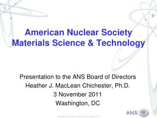 American Nuclear Society Materials Science & Technology