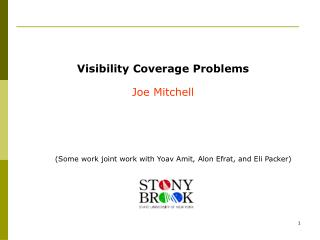 Visibility Coverage Problems Joe Mitchell