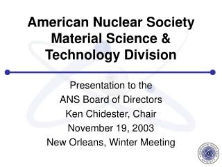American Nuclear Society Material Science & Technology Division