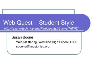 Web Quest � Student Style