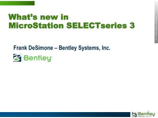 What�s new in MicroStation SELECTseries 3