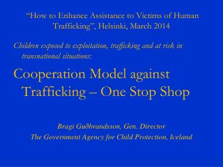 """How to Enhance Assistance to Victims of Human Trafficking"", Helsinki, March 2014"