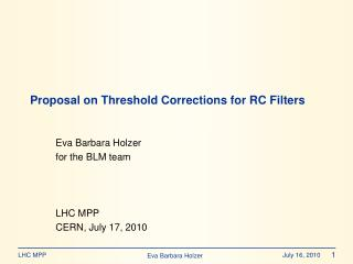 Proposal on Threshold Corrections for RC Filters