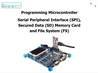Programming Microcontroller Serial Peripheral Interface (SPI),  Secured Data (SD) Memory Card
