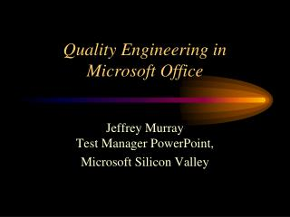 Quality Engineering in  Microsoft Office
