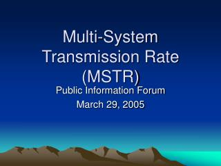 Multi-System Transmission Rate (MSTR)