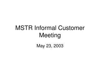 MSTR Informal Customer Meeting