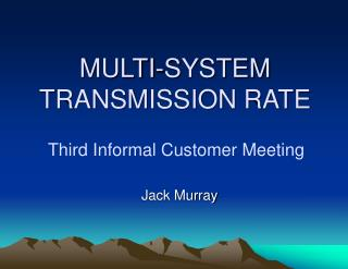 MULTI-SYSTEM TRANSMISSION RATE