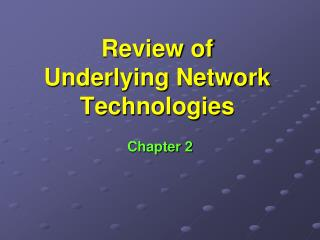 Review of Underlying Network Technologies