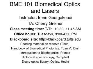 BME 101 Biomedical Optics and Lasers