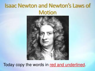 Isaac  Newton and Newton's Laws of Motion
