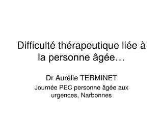 Difficult  th rapeutique li e   la personne  g e