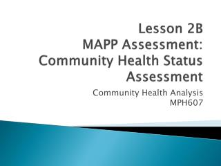 Lesson 2B MAPP Assessment: Community Health Status Assessment
