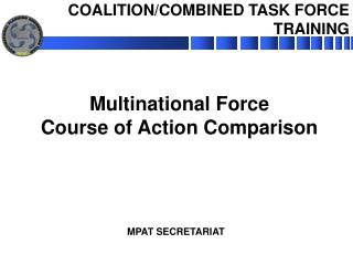 Multinational Force Course of Action Comparison