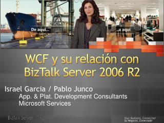 WCF y su relaci�n con  BizTalk Server 2006 R2