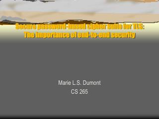Secure password-based cipher suite for TLS: The importance of end-to-end security